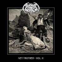Get Thothed, Vol. II — Arkham Witch