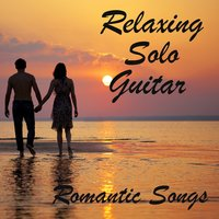 Relaxing Solo Guitar: Romantic Songs — The O'Neill Brothers Group