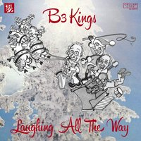 Laughing All the Way — B3 Kings