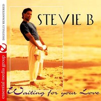 Waiting For Your Love - Single — Stevie B