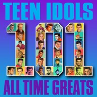 Teen Idols - 101 All Time Greats — сборник