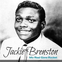 My Real Gone Rocket — Jackie Brenston