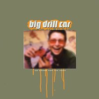 No Worse for the Wear — Big Drill Car