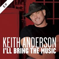 I'll Bring the Music- EP — Keith Anderson
