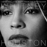 I Wish You Love: More From The Bodyguard — Whitney Houston