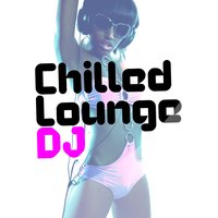 Chilled Lounge DJ — Italian Chill Lounge Music DJ, Chilled Club del Mar, Chilled Club del Mar|Italian Chill Lounge Music DJ