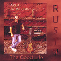 The Good Life — Rusty