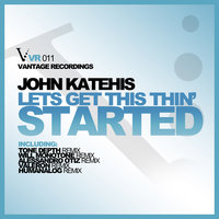 Let Get This Thin' Started — John Katehis