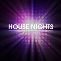 House Nights - Ibiza 2014 — сборник