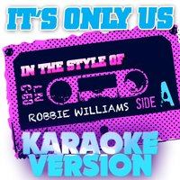 It's Only Us (In the Style of Robbie Williams) - Single — Ameritz Audio Karaoke