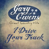 I Drive Your Truck - Single — Gary Owens