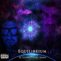 The Equilibrium — Phat Dawg & D. Clarke