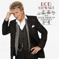 As Time Goes By...The Great American Songbook: Volume II — Rod Stewart