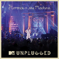 MTV Presents Unplugged: Florence + The Machine — Florence + The Machine