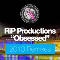 Obsessed — RIP Productions