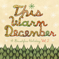 This Warm December, A Brushfire Holiday Vol. 2 — сборник