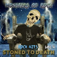 Monsters of Rock - Rock Hits, Stoned to Death, Vol. 4 — Monsters of Rock