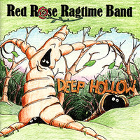 Deep Hollow — Red Rose Ragtime Band
