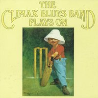 Plays On — The Climax Blues Band