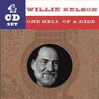 One Hell Of A Ride — Willie Nelson