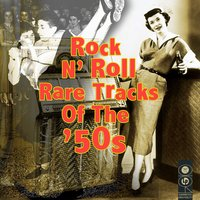 Rock N' Roll - Rare Tracks Of The '50s — сборник