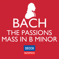 Decca Masterpieces: J.S Bach - Passions; Mass In B Minor — сборник