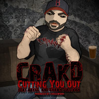 Cutting You Out (feat. Shawn Sullivan & Abyss) — Crakd