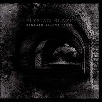 Beneath Silent Faces — Elysian Blaze