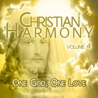 Christian Harmony - One God, One Love, Vol. 4 — сборник