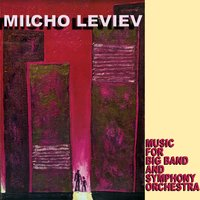 Music For Big Bands — Milcho Leviev