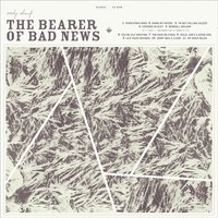 The Bearer of Bad News — Andy Shauf