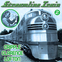 Streamline Train Vol 2 — Cripple Clarence Lofton