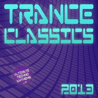 Trance Classics 2013 - Ultimate Techno Anthems — сборник