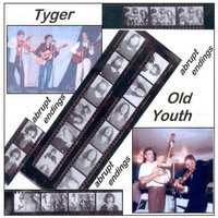 Abrupt Endings — Tyger & Old Youth