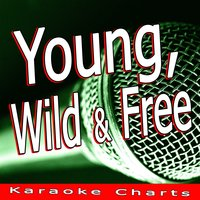 Young, Wild & Free (Music Inspired By the Film High School) — Karaoke Charts