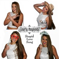 Stupid Love Song — Charly Reynolds