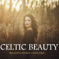 Celtic Beauty: Beautiful Female Voices Sing… — сборник