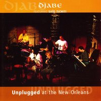 Unplugged At the New Orleans — Djabe, Said Tichiti