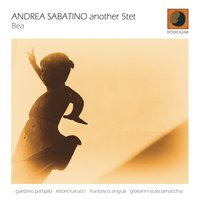 Bea — Andrea Sabatino, Andrea Sabatino, another 5tet, another 5tet