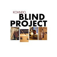 The Blind Project — Kohndo