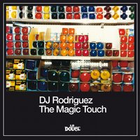 The Magic Touch — DJ Rodriguez