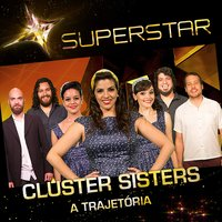 Superstar - Cluster Sisters - A Trajetória - EP — Cluster Sisters