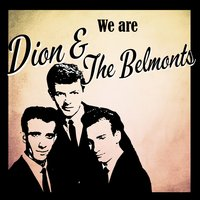 We are Dion & The Belmonts — Dion, The Belmonts