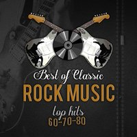 Best of Classic Rock Music Top Hits 60's 70's 80's. La Mejor Musica y Grandes Éxitos — The Roll Songs Rockers, Redelvers