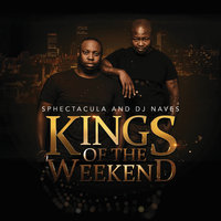 Kings Of The Weekend — Sphectacula and DJ Naves