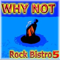 Rock Bistro, Vol. 5 — Why Not