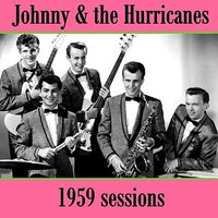 1959 Sessions — Johnny and The Hurricanes