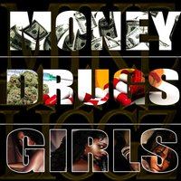 Money Drugs Girls — Mike Liggz