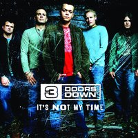 It's Not My Time — 3 Doors Down