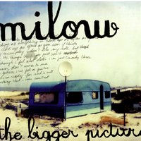 The Bigger Picture — Milow